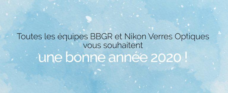 Toutes les équipes BBGR et Nikon Verres Optiques vous souhaitent une très belle année 2020 !